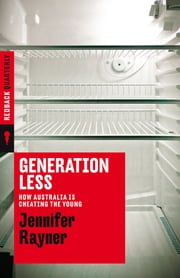 Generation Less - How Australia is Cheating the Young ebook by Jennifer Rayner