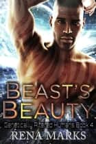Beast's Beauty - Genetically Altered Humans, #4 ebook by Rena Marks