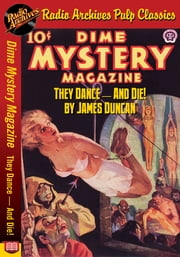 Dime Mystery Magazine - They Dance And D ebook by James Duncan
