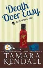 Death Over Easy - A Recipe for Death Book ebook by Tawdra Kandle, Tamara Kendall