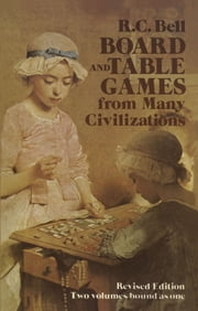 Board and Table Games from Many Civilizations ebook by R. C. Bell
