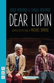 Dear Lupin (NHB Modern Plays) ebook by Charlie Mortimer,Michael Simkins