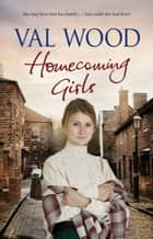 Homecoming Girls ebook by Val Wood