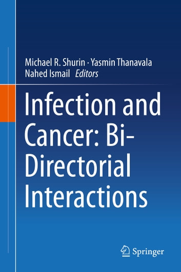 Infection and Cancer: Bi-Directorial Interactions ebook by