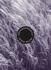 Archeophonics ebook by Peter Gizzi