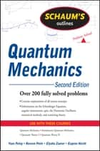 Schaum's Outline of Quantum Mechanics, Second Edition ebook by Yoav Peleg,Reuven Pnini,Elyahu Zaarur,Eugene Hecht