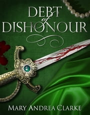 Debt of Dishonour ebook by Mary Andrea Clarke