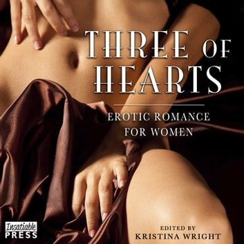Three of Hearts - Erotic Romance for Women audiobook by Kristina Wright