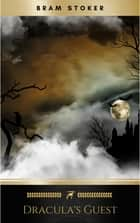 Dracula's Guest ebook by Bram Stoker