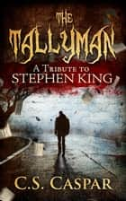 The Tallyman ebook by C.S. Caspar