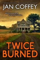 Twice Burned ebook by Jan Coffey, May McGoldrick