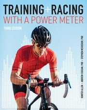 Training and Racing with a Power Meter ebook by Hunter Allen, Andrew R. Coggan, PhD,...
