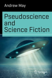 Pseudoscience and Science Fiction ebook by Andrew May