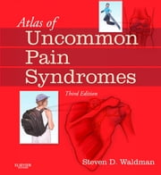 Atlas of Uncommon Pain Syndromes - Expert Consult: Online ebook by Steven D. Waldman