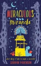Miraculous Miranda ebook by Siobhan Parkinson