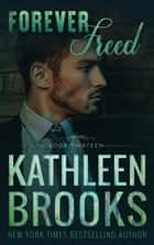 Forever Freed - Forever Bluegrass #13 ebook by Kathleen Brooks