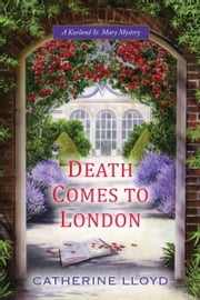 Death Comes to London ebook by Catherine Lloyd