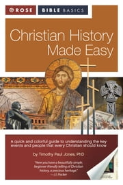 Rose Bible Basics: Christian History Made Easy ebook by Timothy Paul Jones