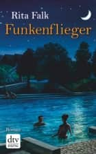 Funkenflieger - Roman ebook by Rita Falk