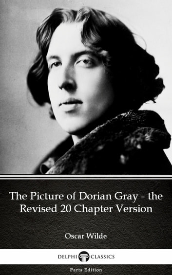 The Picture of Dorian Gray - the Revised 20 Chapter Version by Oscar Wilde (Illustrated) ebook by Oscar Wilde