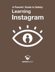 A Parents' Guide to Safety: Learning Instagram ebook by Paul Arnold