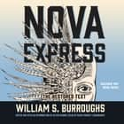 Nova Express - The Restored Text audiobook by William S. Burroughs