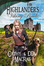 The Highlander's Viking Bride - book 2 in the Hardy Heroines series ebook by Cathy MacRae,DD MacRae