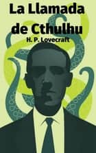 La Llamada de Cthulhu ebook by H. P. Lovecraft