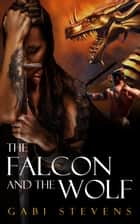 The Falcon and the Wolf ebook by Gabi Stevens
