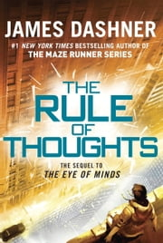 The Rule of Thoughts (The Mortality Doctrine, Book Two) ebook by James Dashner