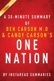 One Nation by Ben Carson M.D and Candy Carson - A 30-minute Summary - What We Can All Do to Save America's Future ebook by Instaread Summaries