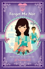 Sweet Hearts: Forget Me Not ebook by Jo Cotterill