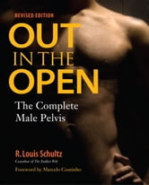 Out in the Open, Revised Edition - The Complete Male Pelvis ebook by R. Louis Schultz, Ph.D.