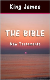 The Bible: New Testaments ebook by King James