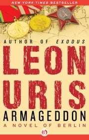 Armageddon: A Novel of Berlin - A Novel of Berlin ebook by Leon Uris