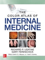 Color Atlas of Internal Medicine ebook by Richard Usatine,Gary Ferenchick,Mindy Ann Smith,Mayeux Jr.,Heidi Chumley