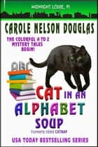 Cat in an Alphabet Soup - A Midnight Louie Mystery ekitaplar by Carole Nelson Douglas