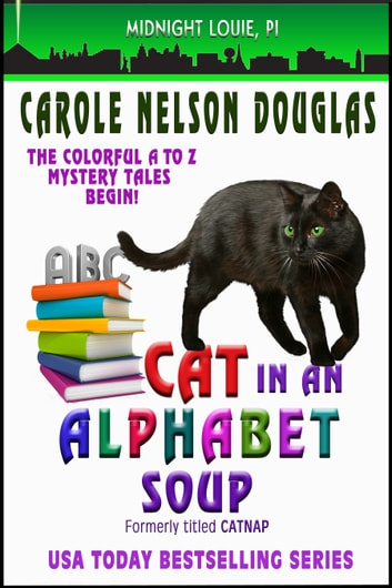 Cat in an Alphabet Soup - A Midnight Louie Mystery ebook by Carole Nelson Douglas