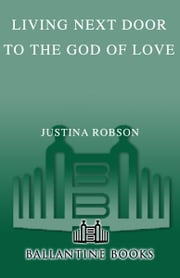Living Next Door to the God of Love ebook by Justina Robson