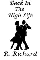Back In The High Life ebook by R. Richard