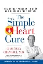The Simple Heart Cure ebook by Chauncey Crandall