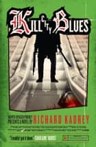 Kill City Blues (Sandman Slim, Book 5) ebook by Richard Kadrey