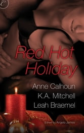 Red Hot Holiday - Wish List\I Need You for Christmas\Breath on Embers ebook by K.A. Mitchell,Leah Braemel,Anne Calhoun