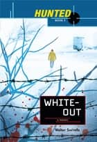 Hunted: Whiteout - White Out ebook by Walter Sorrells