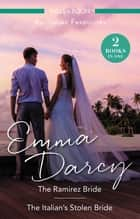 The Ramirez Bride/The Italian's Stolen Bride ebook by Emma Darcy