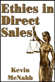 Ethics in Direct Sales ebook by Kevin McNabb