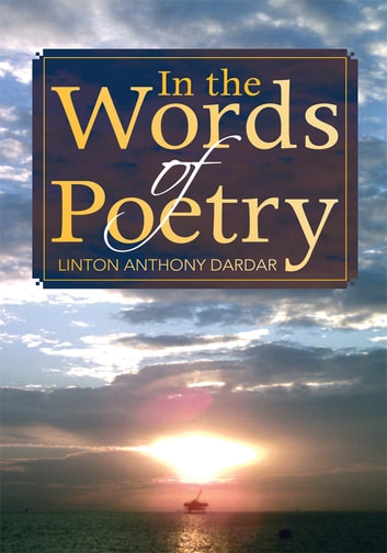 In the Words of Poetry ebook by Linton Anthony Dardar