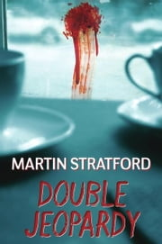 Double Jeopardy ebook by Martin Stratford