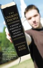 The Unlikely Disciple ebook by Kevin Roose