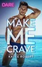 Make Me Crave ebook by Katee Robert